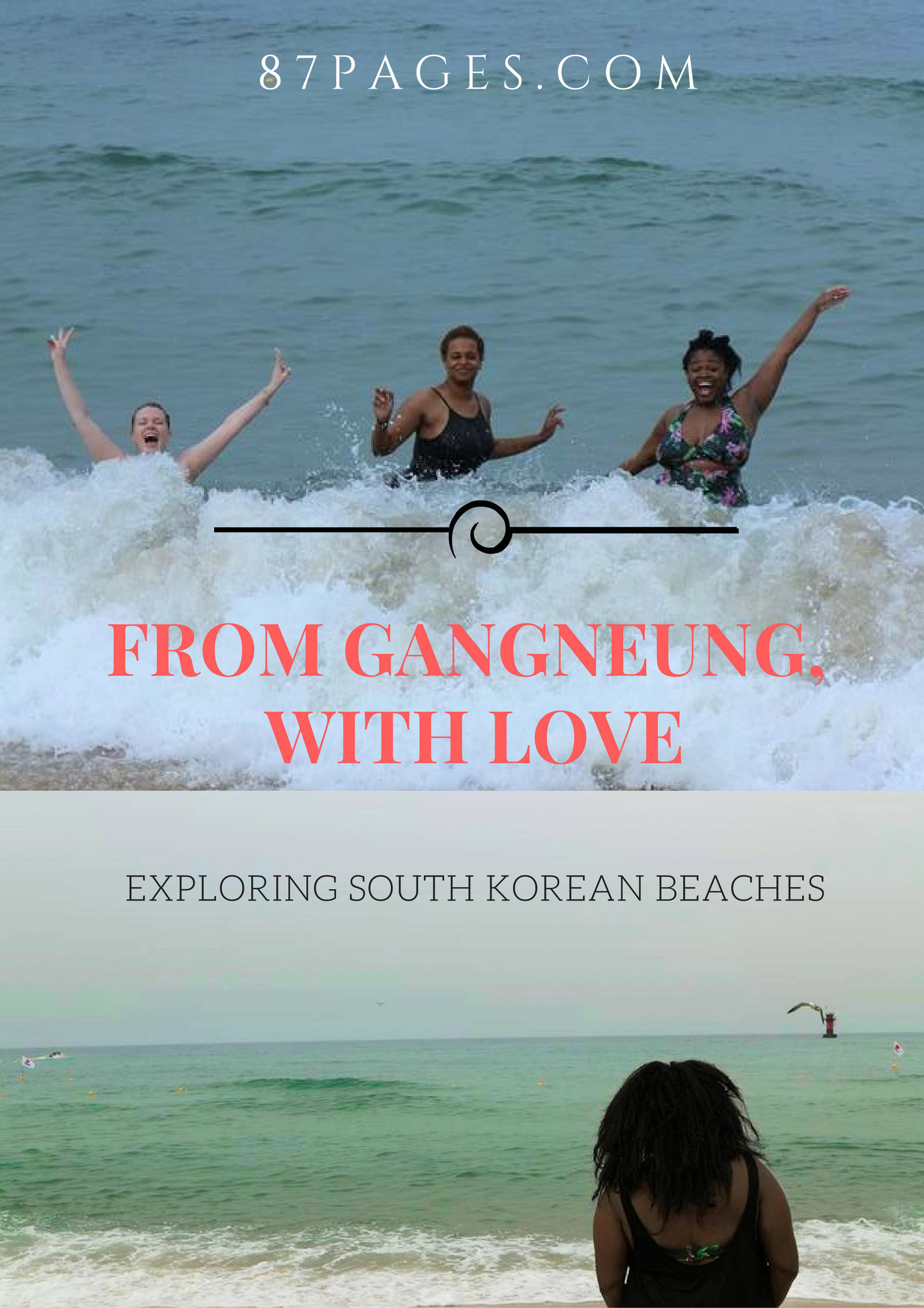 South Korea's coastal city Gangneung, is the perfect place to explore Korean beaches for a weekend trip from Seoul. I had an awesome time with my gal pals frolicking on the beach. Read more about it on the blog. www.87pages.com